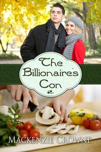 The Billionaire's Con by Mackenzie Crowne