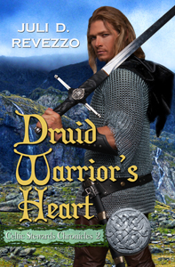 Druid Warrior's Heart (Celtic Stewards Chronicles, Book 2) by Juli D. Revezzo, Celtic, Irish fantasy, Celtic Romance, historical fantasy, fantasy