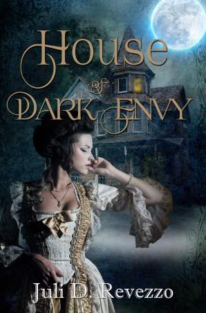 House of Dark Envy by Juli D. Revezzo, Gothic romance, historical romance, gaslamp romance, Kobo, Kindle, discount, limited time