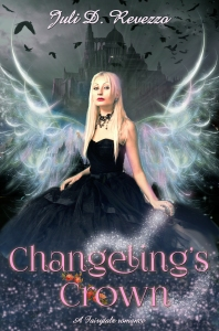 Juli D. Revezzo; Changeling's Crown, fairy godmother, new adult paranormal romance, fantasy, faeries, books, gift ideas
