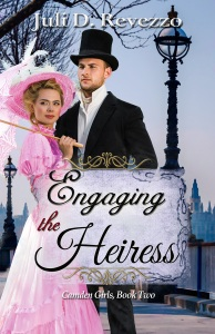 Engaging the Heiress by Juli D. Revezzo, historical romance, Victorian romance, Camden Girls series, older man younger woman romance, fake engagement romance, early British civil law