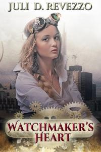 Watchmaker's Heart by Juli D. Revezzo, Steampunk romance