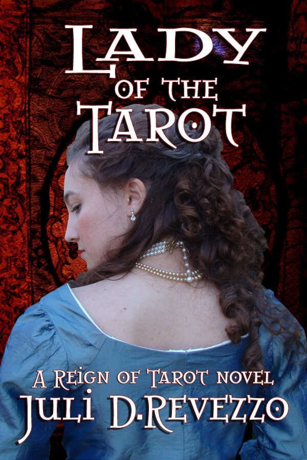Lady of the Tarot by Juli D. Revezzo, Gothic Romance, Paranormal romance, French Revolution