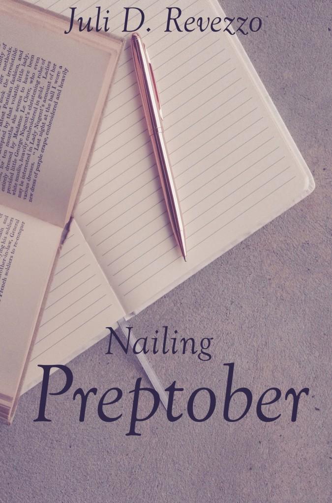Nailing Preptober by Juli D. Revezzo, how to prepare for Nanowrimo