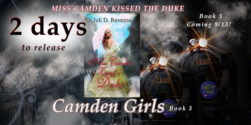 Miss Camden Kissed the Duke, coming in two days! September 13th banner, Juli D. Revezzo, historical romance